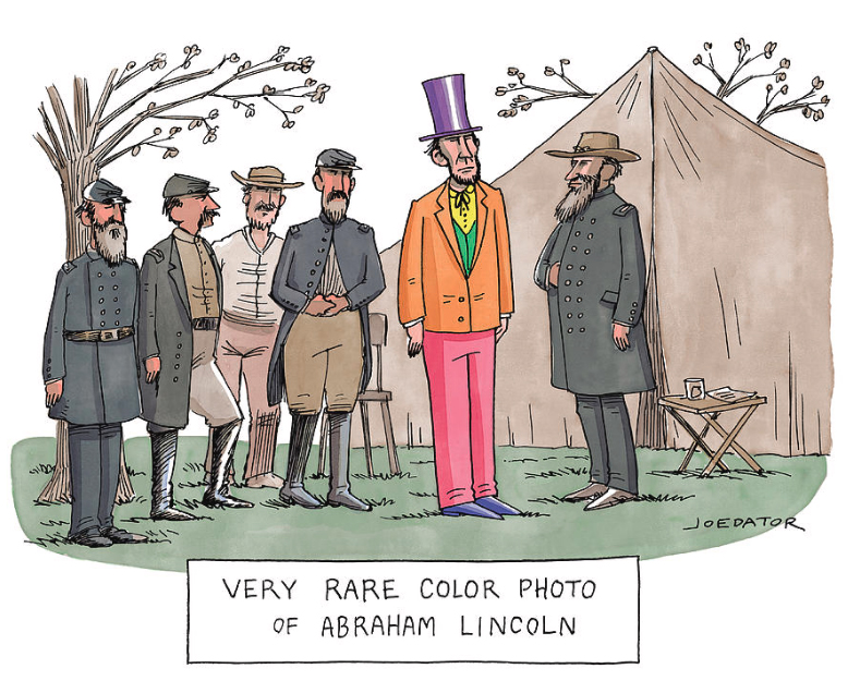 Cartoon by Joe Dator: Very rare color photo of Abraham Lincoln